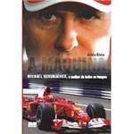 Livro - Máquina: Michael Schumacher o Melhor de Todos os Tempos, a