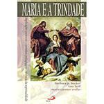 Livro - Maria e a Trindade - Implicações Pastorais, Caminhos Pedagógicos, Vivência da Espiritualidade