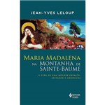 Livro - Maria Madalena na Montanha de Sainte-Baume
