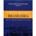 Livro - Marinha Mercante Brasileira: Longo Curso, Cabotagem e Bandeira de (In)Conveniência