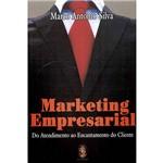 Livro - Marketing Empresarial - do Atendimento ao Encantamento do Cliente