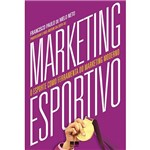 Livro - Marketing Esportivo: o Esporte Como Ferramenta do Marketing Moderno