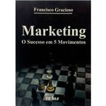 Livro - Marketing - o Sucesso em 5 Movimentos