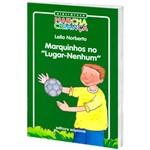 """Livro - Marquinhos no """"Lugar-Nenhum"""""""