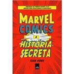 Livro - Marvel Comics: a História Secreta