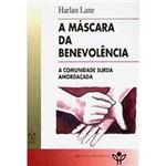 Livro - Máscara da Benevolência, a - a Comunidade Surda Amordaçada