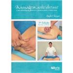 Livro - Massagem Antiestresse: uma Abordagem Teórica e Prática para o Bem-Estar
