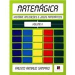 Livro - Matemágica - História, Aplicações e Jogos Matemáticos - Volume 2