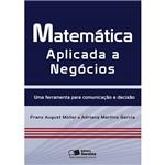Livro - Matemática Aplicada a Negócios: uma Ferramenta para Comunicação e Decisão