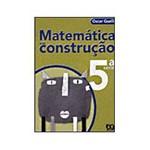 Livro - Matemática em Construção - 5 Série - 1 Grau