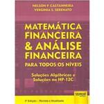 Livro - Matemática Financeira e Análise Financeira para Todos os Níveis: Soluções Algébricas e Soluções na HP-12C