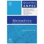 Livro - Matemática - Questões Comentadas das Provas de 2002 a 2011 - Série Questões ANPEC