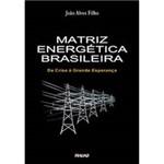 Livro - Matriz Energética Brasileira - da Crise à Grande Esperança