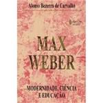 Livro - Max Weber Modernidade, Ciência e Educação