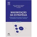 Livro - Maximização da Estratégia: Promovendo Resultados por Meio do Alinhamento, Execução e Medição