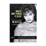 Livro - Maysa, Meu Mundo Caiu