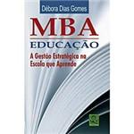 Livro - MBA Educação - a Gestão Estratégica na Escola que Aprende