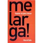 Livro - me Larga: Separar-se para Crescer