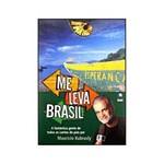 Livro - me Leva Brasil - a Fantástica Gente de Todos Os...