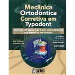 Livro - Mecânica Ortodôntica Corretiva em Typodont: Correção de Classe III de Angle e Miniimplantes
