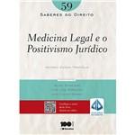 Livro - Medicina Legal e o Positivismo Jurídico - Coleção Saberes do Direito - Vol. 59