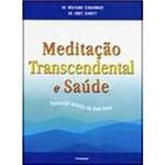 Livro - Meditação Transcendental e Saúde: Potencial Infinito de Bem-Estar