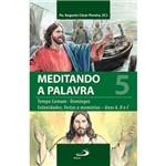 Livro - Meditando a Palavra: Tempo Comum - Domingos, Solenidades, Festas e Memórias - Anos A, B e C - Vol. 5