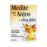 Livro - Medite com os Anjos e Viva Feliz