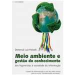 """Livro - Meio Ambiente e Gestão do Conhecimento dos Higienistas à Sociedade da Informação - o Papel da Administração e Uso das Redes Sociais para a Era da """"Desfabricação em Massa"""""""