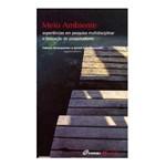 Livro - Meio Ambiente Experiências em Pesquisa Multidisciplinar e Formação de Pesquisadores