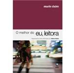 Livro - Melhor do Eu, Leitora - Depoimentos Reais Publicados Pela Marie Claire , o
