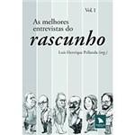 Livro - Melhores Entrevistas do Rascunho, as - Volume 1