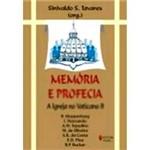 Livro - Memória e Profecia - a Igreja no Vaticano II
