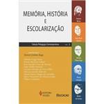 Livro - Memória, História e Escolarização - Coleção Pedagogia Contemporânea - Vol. 3