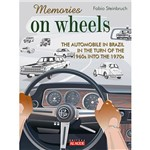 Livro - Memories On Wheels: The Automobile In Brazil In The Turn Of The 1960s Into The 1970s