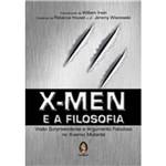 Livro - Men e a Filosofia - Visão Surpreendente e Argumento Fabuloso no X-verso Mutante