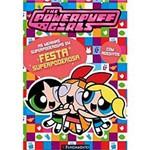Livro - Meninas Superpoderosas Em, As: Festa Superpoderosa