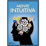 Livro - Mente Intuitiva: o Poder do Sexto Sentido no Dia a Dia e Nos Negócios