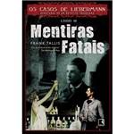 Livro - Mentitas Fatais - Coleção -Os Casos de Libermann - Aventuras de um Detetive Freudiano