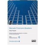 Livro - Mercado Financeiro Brasileiro - Mudanças Esperadas para Adaptação a um Ambiente de Taxas de Juros Declinante - Série Academia-Empresa - Vol. 6