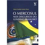 Livro - Mercosul Nos Discursos do Governo Brasileiro, o