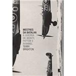 Livro - Mestres da Batalha: a Guerra de Monty, Patton e Rommel