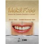 Livro - Metal Free: Lentes de Contato Dentais e Coroas