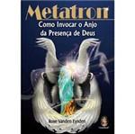 Livro - Metatron - Como Invocar o Anjo da Presença de Deus
