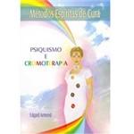 Livro - Métodos Espíritas de Cura: Psiquismo e Cromoterapia