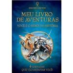 Livro - Meu Livro de Aventuras: Você é o Herói da História