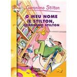 Livro - Meu Nome é Stilton, Geronimo Stilton, o