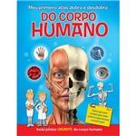 Livro - Meu Primeiro Atlas Dobra e Desdobra do Corpo Humano