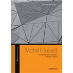 Livro - Michel Foucault: Transversais Entre Educação, Filosofia e História - Coleção Estudos Foucaultianos