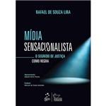 Livro - Mídia Sensacionalista: o Segredo de Justiça Como Regra